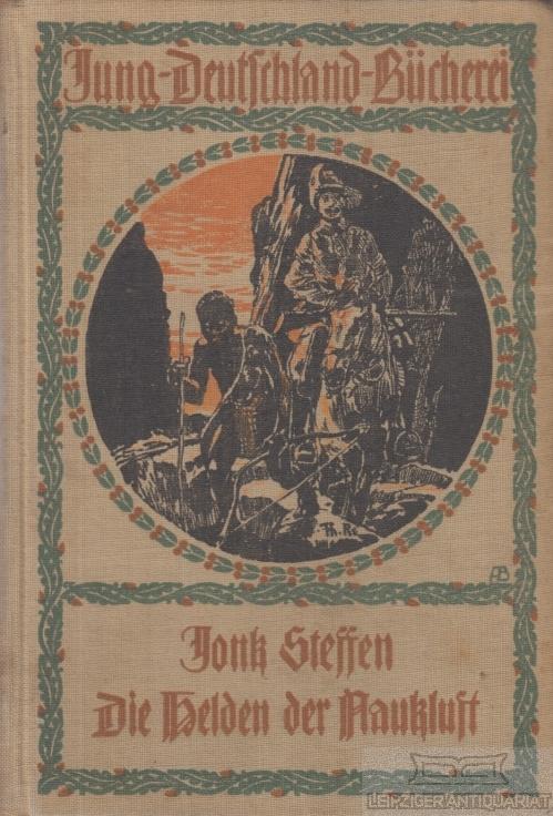 Die Helden der Naukluft.: Steffen, Jonk (Maximilian