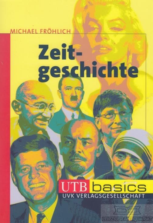 Zeitgeschichte.: Fröhlich, Michael.