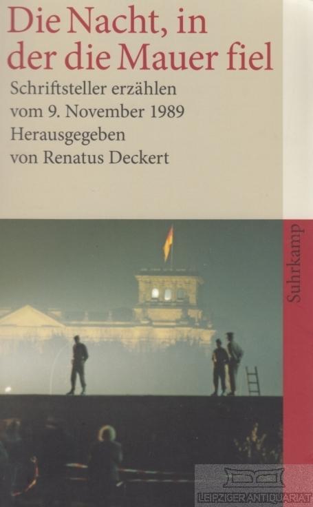 Die Nacht, in der die Mauer fiel.: Deckert, Renatus (Hrsg.).
