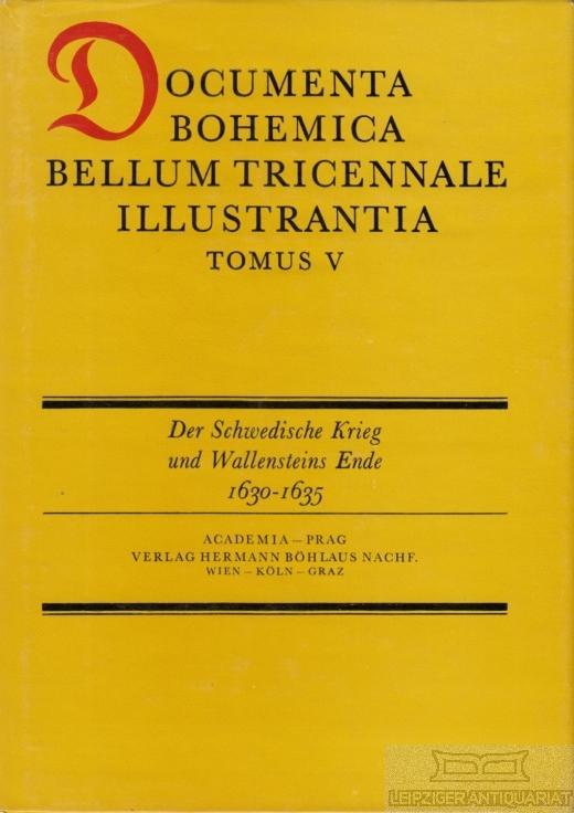 Der Schwedische Krieg und Wallensteins Ende 1630-1635.: Toegel, Miroslav (Hrsg.).