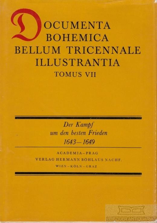 Der Kampf um den besten Frieden 1643-1649.: Toegel, Miroslav (Hrsg.).