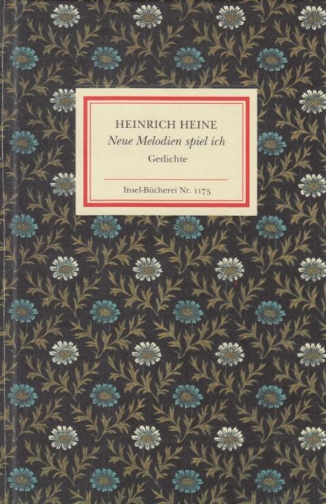 Neue Melodien spiel ich. Gedichte.: Heine, Heinrich.
