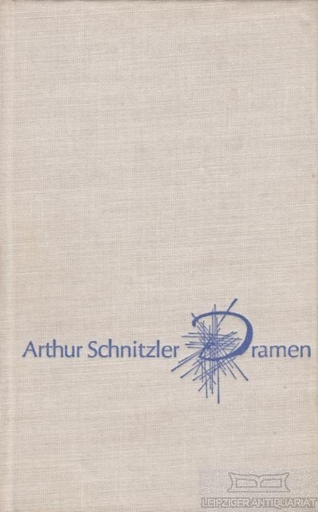 Dramen. Anatol. Liebelei. Reigen. Der grüne Kakadu.: Schnitzler, Arthur.