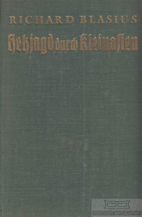Hetzjagd durch Kleinasien. eine abenteuerliche Reise-Erzählung von: Blasius, Richard.