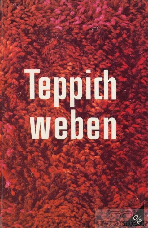 Teppich-Weben. Eine praktische Anleitung.: Lewes, Klara /