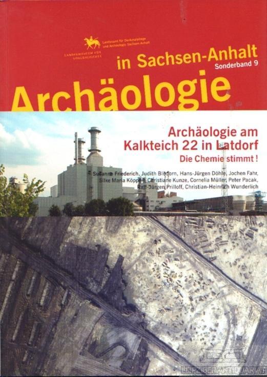 Archäologie am Kalkteich 22 bei Latdorf. Die: Meller, Harald (Hrsg.).
