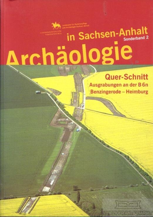 Quer-Schnitt. Ausgrabungen an der B 6n Band: Meller, Harald (Hrsg.).
