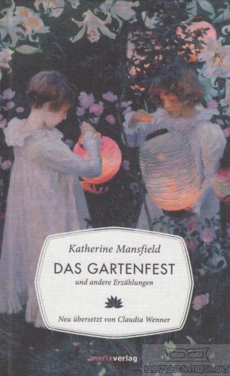 Das Gartenfest. Und andere Erzählungen. - Mansfield, Katherine.