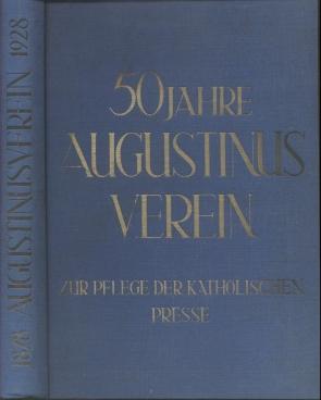 Der Augustinus-Verein zur Pflege der katholischen Presse: Kisky, Wilhelm (Bearbeiter).