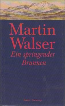 Ein springender Brunnen. Roman.: Walser, Martin.