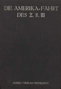 Die Amerikafahrt des Z. R. III. Mit: Wittemann, A.