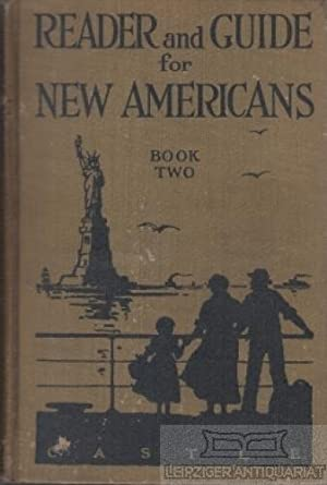 Reader and guide for new Americans. Book: Castle, A.W.