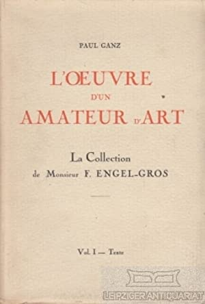 L'Oeuvre d'un Amateur d'Art. La Collection de: Ganz, Paul.