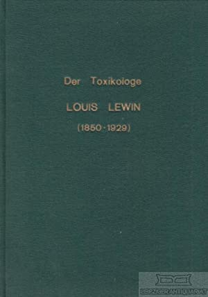 Der Toxikologe Louis Lewin (1850 - 1929).: Müller, Holmstedt, Lohs