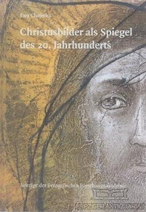 Christusbilder als Spiegel des 20.Jahrhunderts.: Chojecka, Ewa.