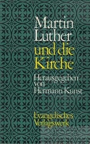 Martin Luther und die Kirche. Von der: Kunst, Hermann (Hrsg.).