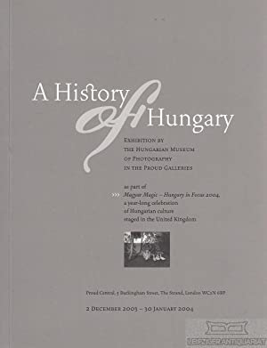 A History of Hungary. Exhibition by the: Kincses, Karoly; Neely,