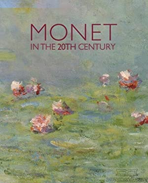 Monet in the 20th Century. Essays by: Tucker, Paul Hayes