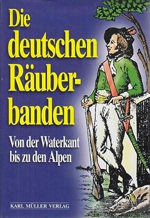 Die deutschen Räuberbanden. Von der Waterkant bis: Boehncke, Heiner und