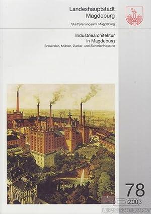 Industriearchitektur in Madgeburg. Brauereien, Mühlen, Zucker- und Zichorienindustrie.: ...