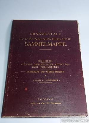 Ornamentale und Kunstgewerbliche Sammelmappe - Serie III: anonym.