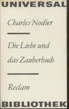 Die Liebe und das Zauberbuch. Erzählungen.: Nodier, Charles.