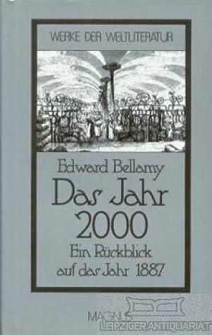 Das Jahr 2000. Ein Rückblick auf das Jahr 1887.: Bellamy, Edward.