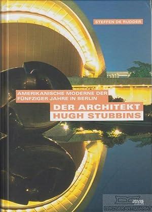 Der Architekt Hugh Stubbins. Amerikanische Moderne der: de Rudder, Steffen.