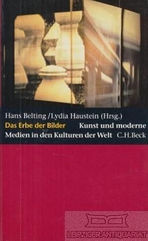 Das Erbe der Bilder. Kunst und moderne: Belting, Hans und