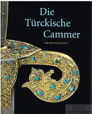 Die Türckische Cammer. Sammlung orientalischer Kunst in: Schuckelt, Holger.