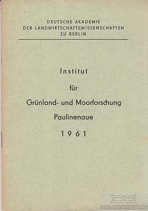 Institut für Grünland- und Moorforschung Paulinenaue 1961.: anonym.