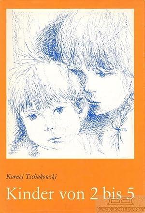 Kinder von 2 bis 5.: Tschukowski, Kornej.