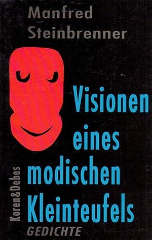 Visionen eines modischen Kleinteufels. Gedichte.: Steinbrenner, Manfred.