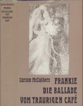 Frankie. Die Ballade vom traurigen Cafe.: McCullers, Carson.