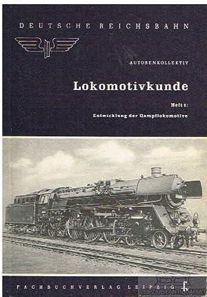 Dampflokomotiven - Lokomotivkunde. Heft 1: Die Entwicklung: anonym (Autorenkollektiv).