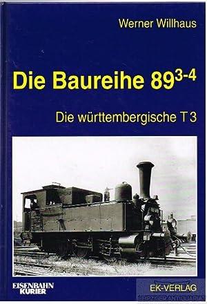 Die Baureihe 89 hoch 3-4. Die württembergische: Willhaus, Werner.