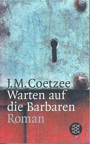 Warten auf die Barbaren. Roman.: Coetzee, J. M.