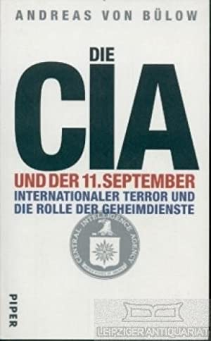 Die CIA und der 11.September. Internationaler Terrorismus: von Bülow, Andreas.