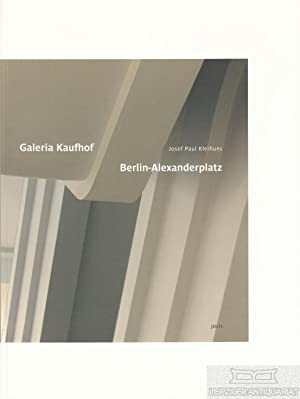 Galeria Kaufhof Berlin-Alexanderplatz.: Kleihues, Josef Paul.