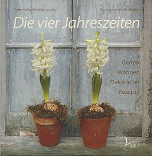 Die vier Jahreszeiten. Garten, Wohnen, Dekoration, Rezepte.: Ahlefeldt-Laurvig, Mette Maria.