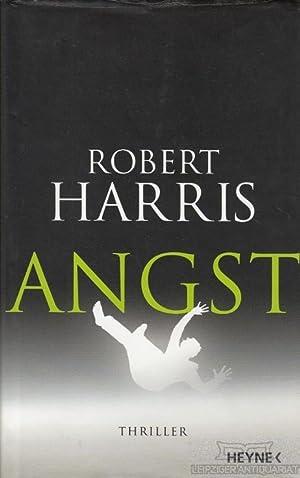 Angst. Thriller.: Harris, Robert.