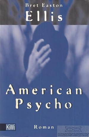 American Psycho. Roman.: Ellis, Bret Easton.
