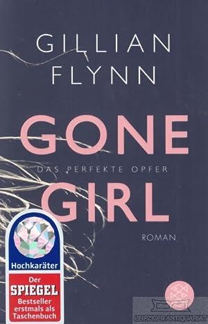 Gone Girl. Das perfekte Opfer.: Flynn, Gillian.