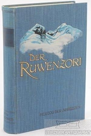 Der Ruwenzori. Erforschung und erste Ersteigung seiner: Ludwig Amadeus von