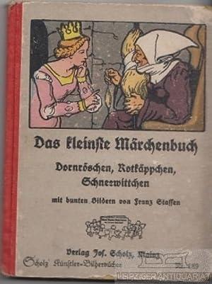 Das kleinste Märchenbuch. Dornröschen, Rotkäppchen, Schneewittchen mit: Grimm, Jacob und