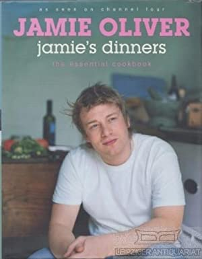 Jamie's Dinners. The Essentiel Cookbook.: Oliver, Jamie.