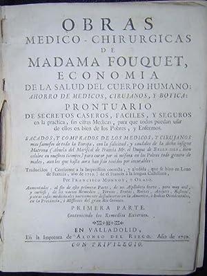 Obras Medico - Chirurgicas de Madama Fouquet, Economia de la Salud del Cuerpo Humano:: Francisco ...