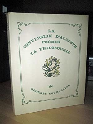 La Philosophie De Georges Courteline-La Conversion d'Alceste-Poèmes. (illustrations De Lucien Bou...