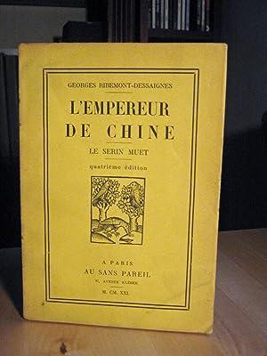 L'empereur de Chine. Le Serin Muet.: Ribemont-Dessaignes