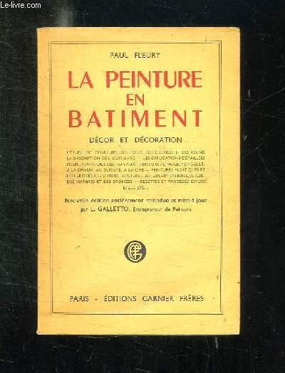 LA PEINTURE EN BATIMENT. DECOR ET DECORATION. NOUVELLE EDITION. by FLEURY PAUL.: GARNIER. Non ...